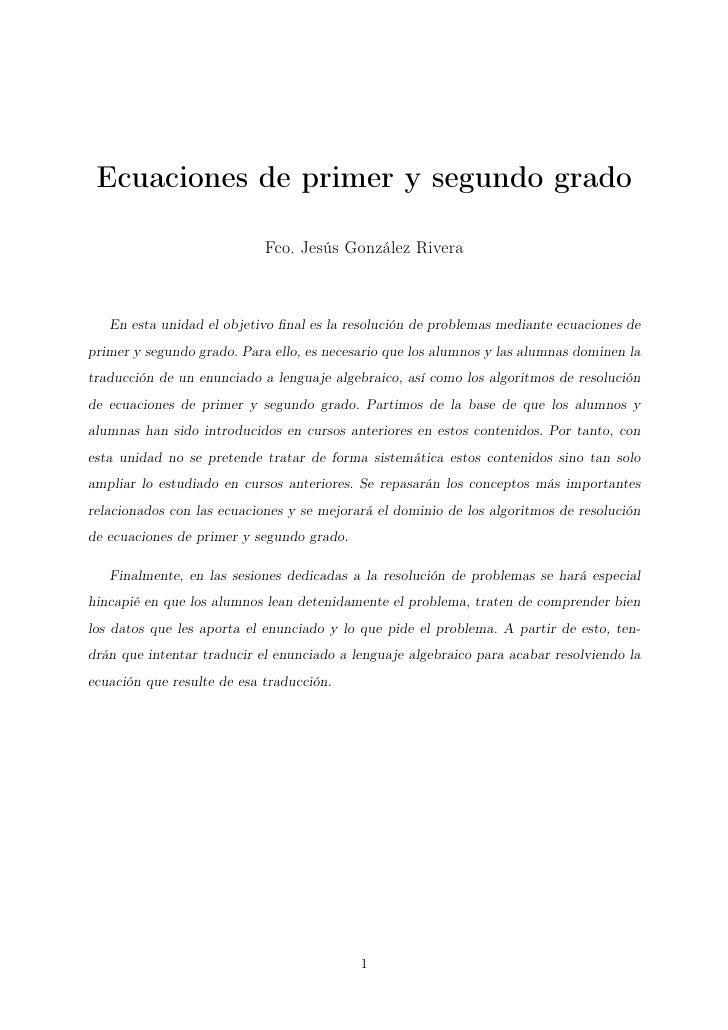 Ecuaciones de primer y segundo grado                              Fco. Jesús González Rivera       En esta unidad el objet...