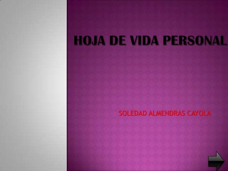 SOLEDAD ALMENDRAS CAYOLA