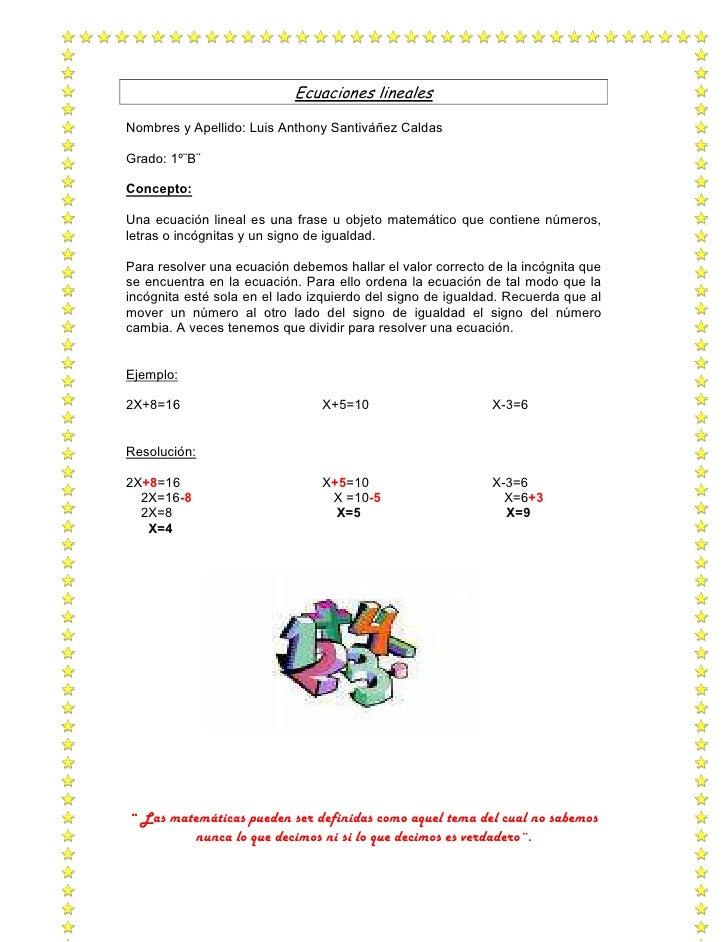 Ecuaciones lineales  Nombres y Apellido: Luis Anthony Santiváñez Caldas  Grado: 1º¨B¨  Concepto:  Una ecuación lineal es u...
