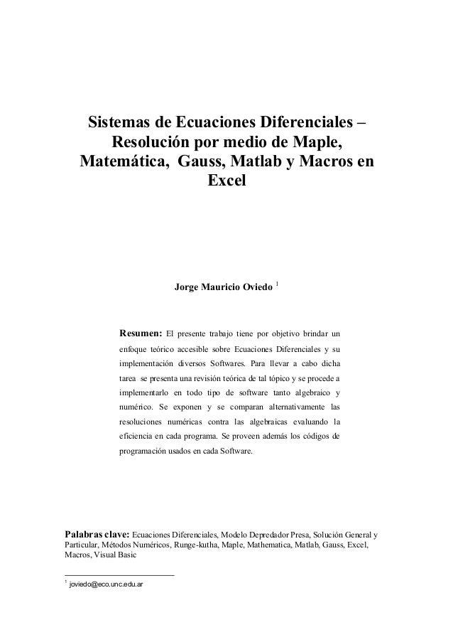 Sistemas de Ecuaciones Diferenciales – Resolución por medio de Maple, Matemática, Gauss, Matlab y Macros en Excel  Jorge M...