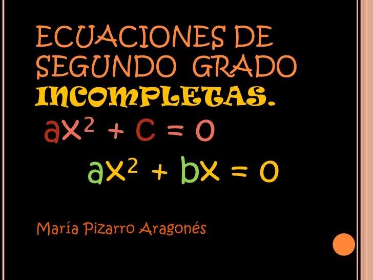 Ecuaciones de segundogrado incompletas