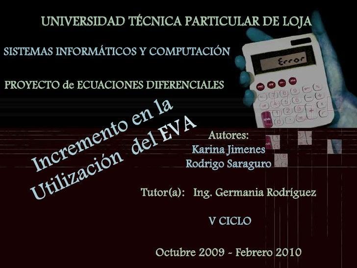 UNIVERSIDAD TÉCNICA PARTICULAR DE LOJA<br />SISTEMAS INFORMÁTICOS Y COMPUTACIÓN<br />PROYECTO de ECUACIONES DIFERENCIALES<...