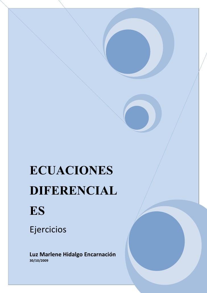 ECUACIONES DIFERENCIAL ES Ejercicios  Luz Marlene Hidalgo Encarnación 30/10/2009