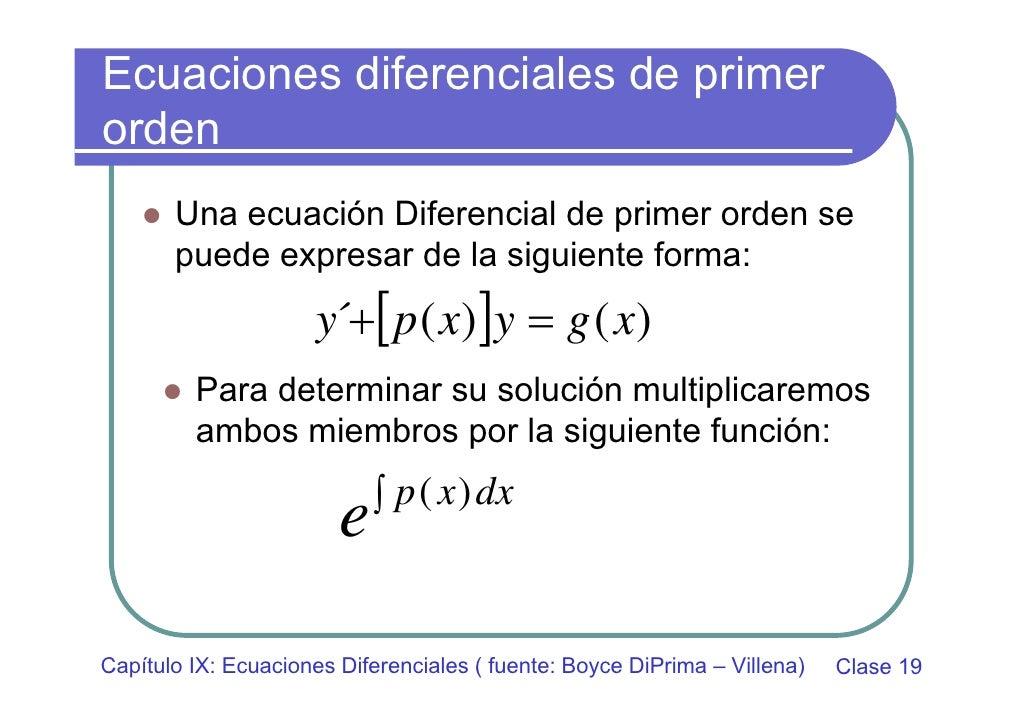 Ecuaciones diferenciales de primer orden        Una ecuación Diferencial de primer orden se        puede expresar de la si...