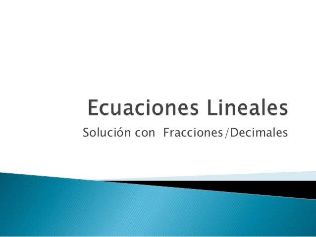 Solución con Fracciones/Decimales