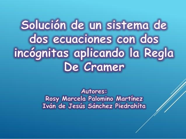 - Resolver por determinantes el siguiente sistema: 9x + 11y = -14 6x – 5y = -34 La Regla de Cramer es un método utilizado ...