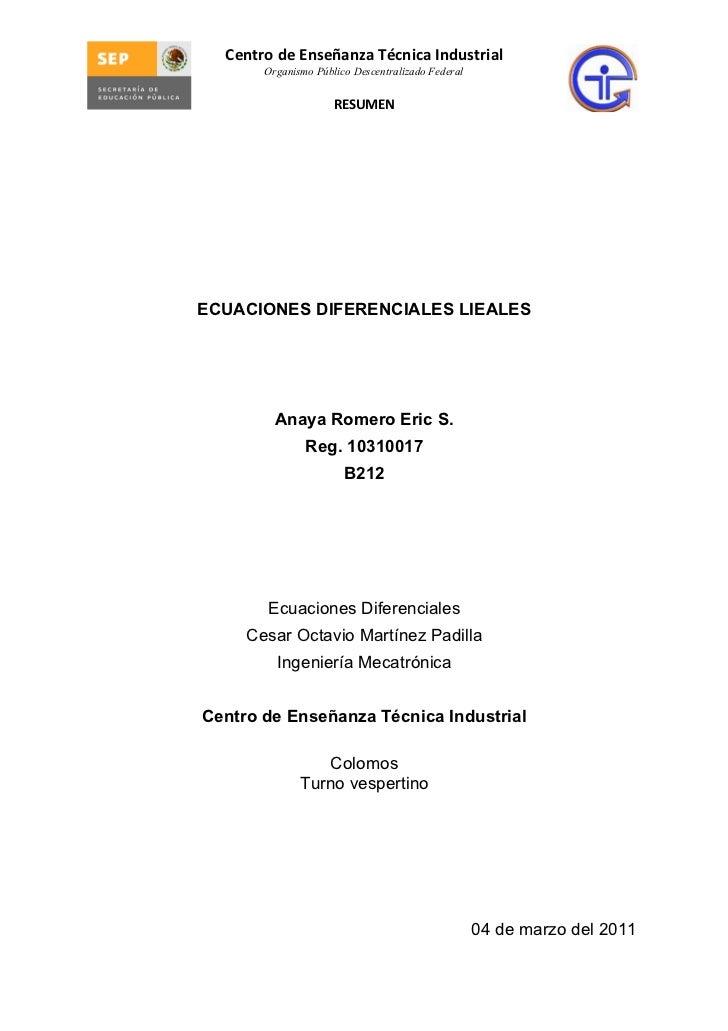 Centro de Enseñanza Técnica Industrial       Organismo Público Descentralizado Federal                     RESUMENECUACION...