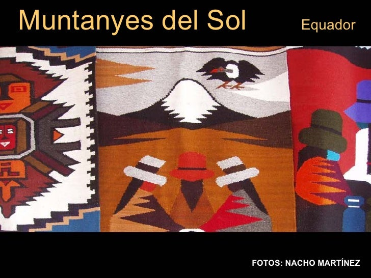Muntanyes del Sol  Equador FOTOS: NACHO MARTÍNEZ