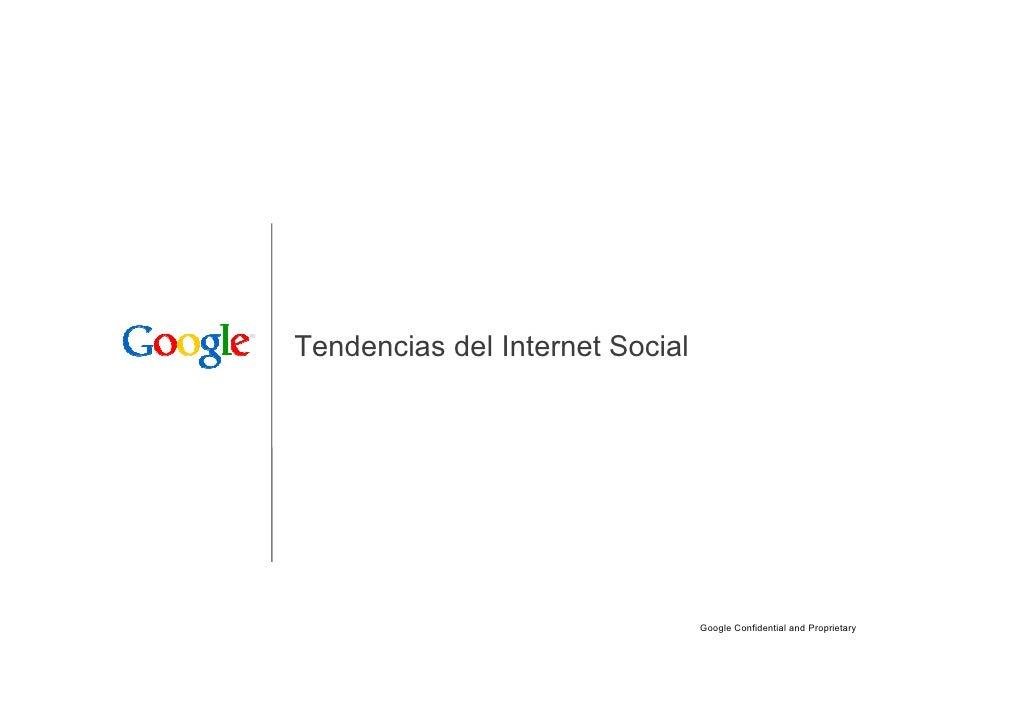Tendencias del Internet Social                                      Google Confidential and Proprietary   1
