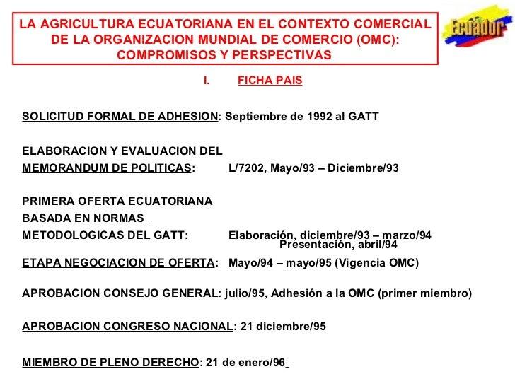LA AGRICULTURA ECUATORIANA EN EL CONTEXTO COMERCIAL DE LA  ORGANIZACION MUNDIAL DE COMERCIO (OMC): COMPROMISOS Y PERSPECTI...