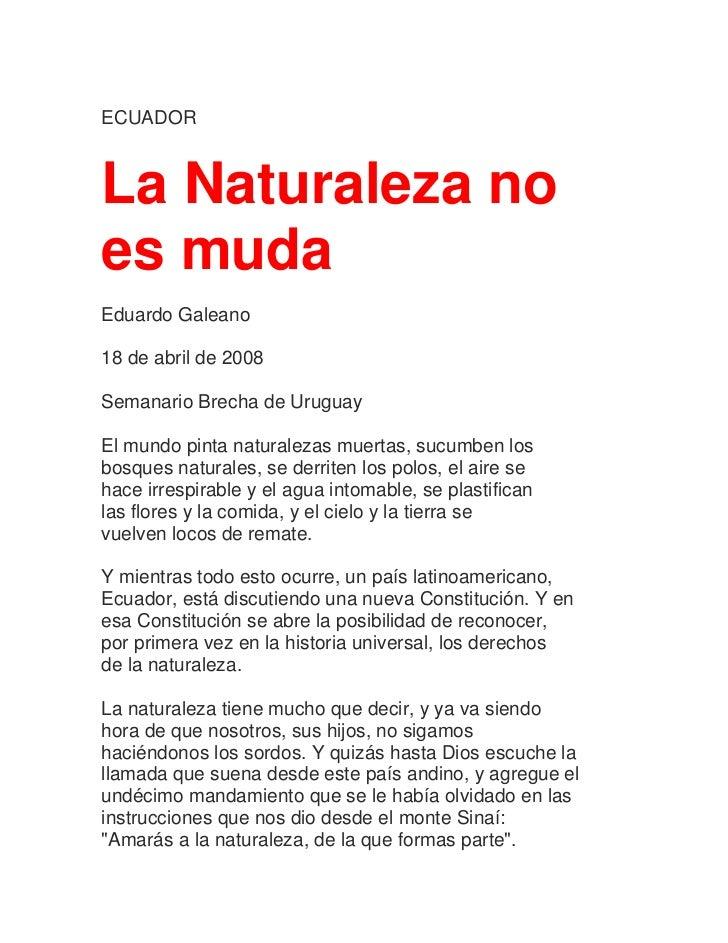 ECUADORLa Naturaleza noes mudaEduardo Galeano18 de abril de 2008Semanario Brecha de UruguayEl mundo pinta naturalezas muer...