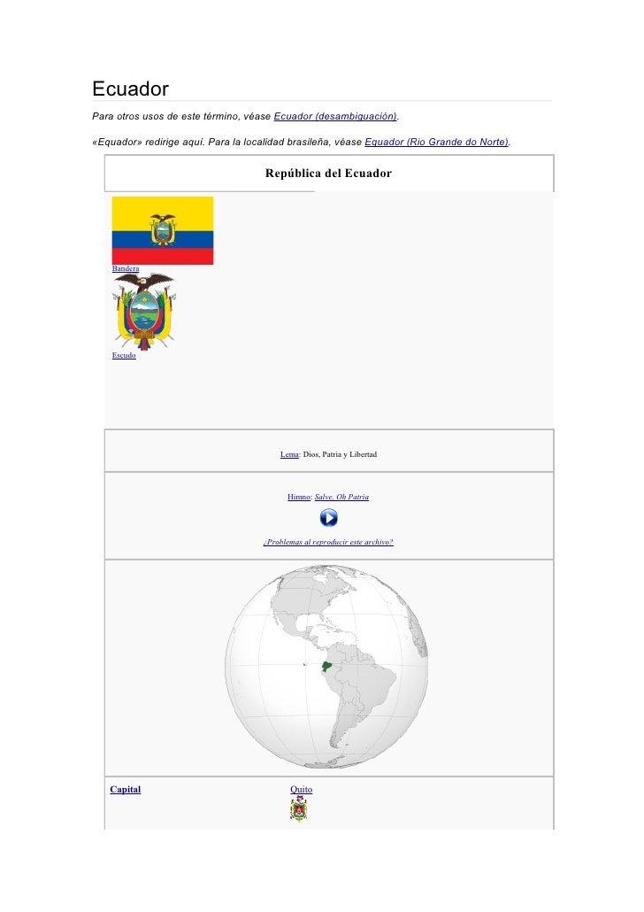 EcuadorPara otros usos de este término, véase Ecuador (desambiguación).«Equador» redirige aquí. Para la localidad brasileñ...