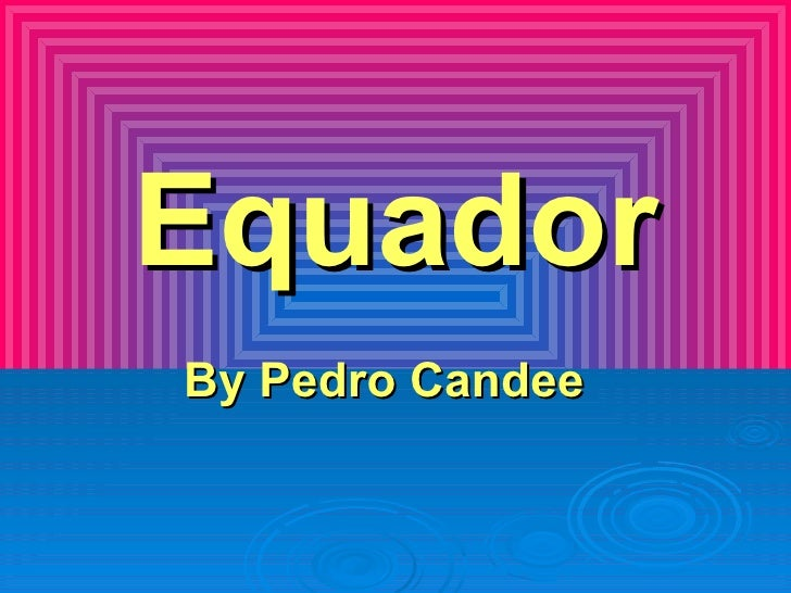 Equador By Pedro Candee