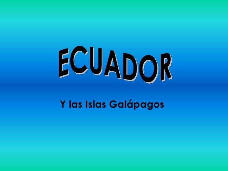 ECUADOR<br />Y las Islas Galápagos<br />