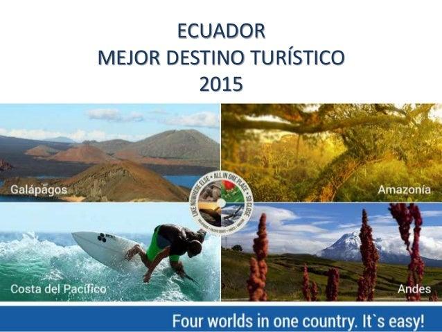 ECUADOR MEJOR DESTINO TURÍSTICO 2015