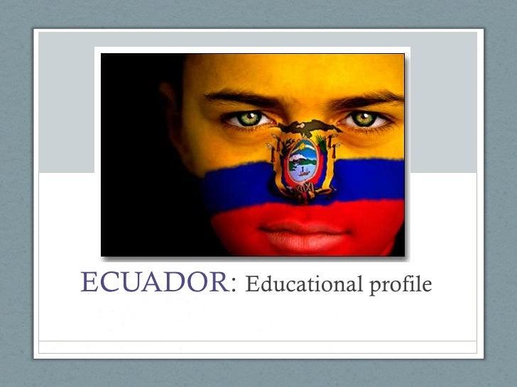 ECUADOR :  Educational profile