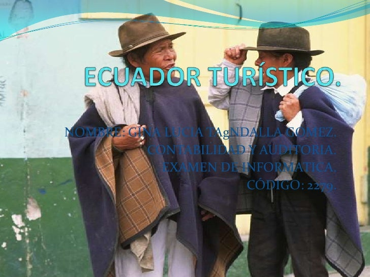 NOMBRE: GINA LUCIA TAgNDALLA GOMEZ.           CONTABILIDAD Y AUDITORIA.             EXAMEN DE INFORMATICA.                ...