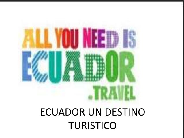ECUADOR UN DESTINO TURISTICO