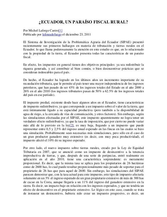 ¿ECUADOR, UN PARAÍSO FISCAL RURAL?Por Michel Laforge Castro[1]Publicado por lalineadefuego el diciembre 23, 2011El Sistema...
