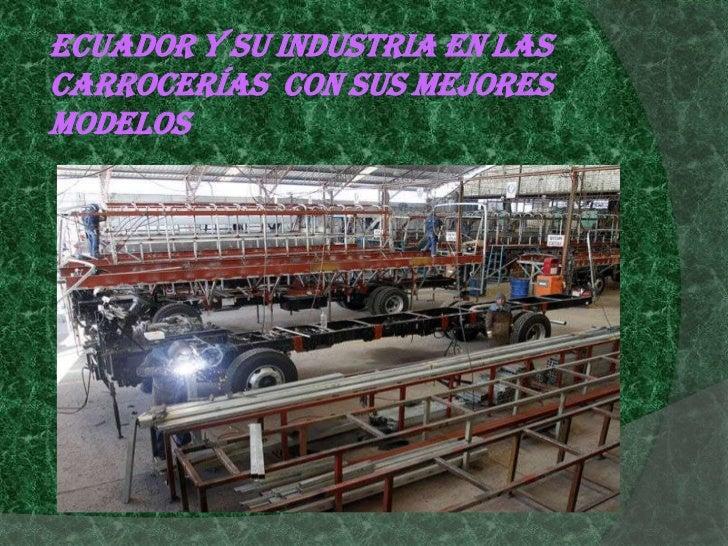 Ecuador y su industria en lascarrocerías con sus mejoresmodelos