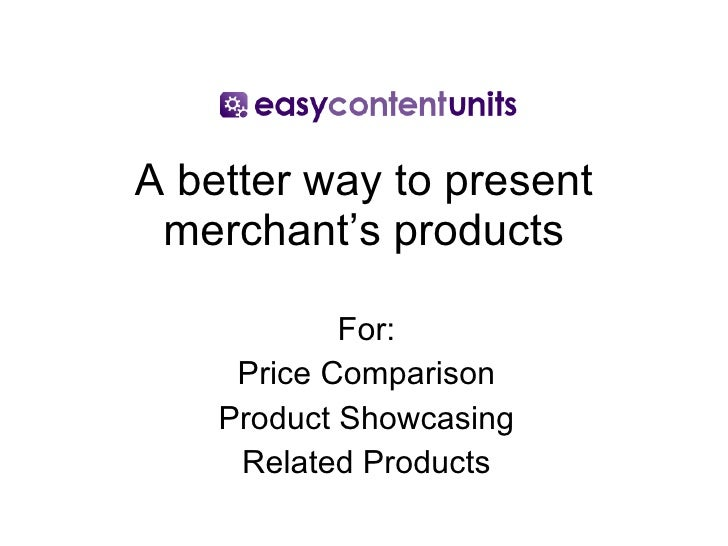 A better way to present merchant's products For: Price Comparison Product Showcasing Related Products