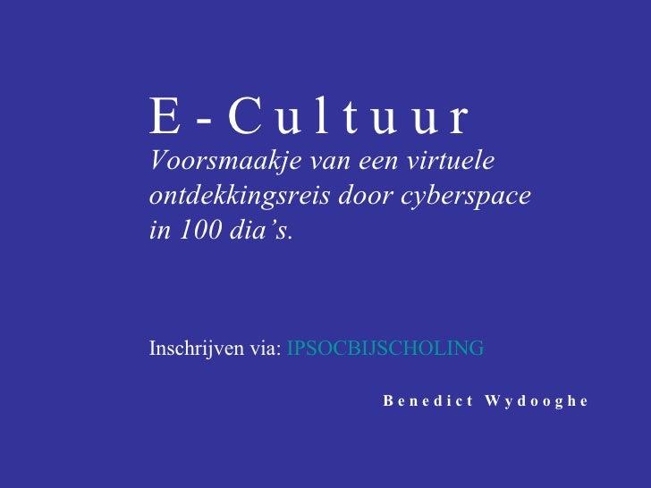 E-cultuur, voorsmaakje