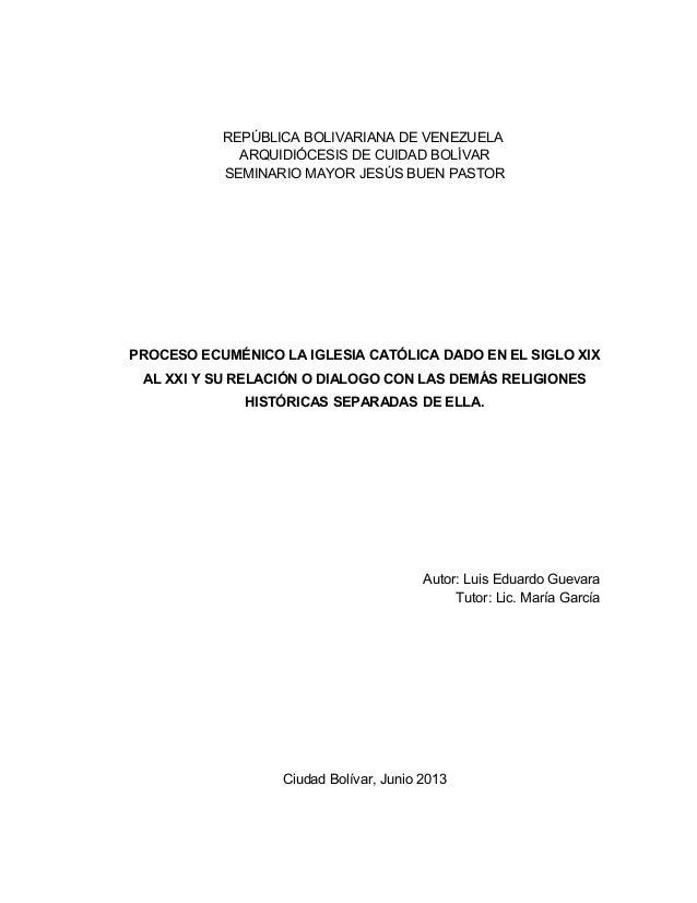 REPÚBLICA BOLIVARIANA DE VENEZUELA ARQUIDIÓCESIS DE CUIDAD BOLÍVAR SEMINARIO MAYOR JESÚS BUEN PASTOR PROCESO ECUMÉNICO LA ...