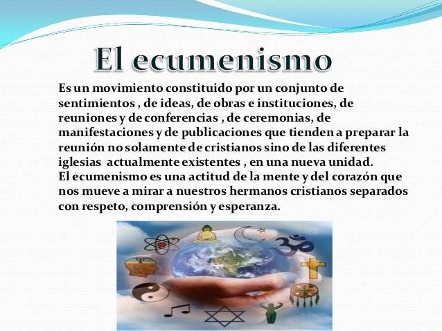 Es un movimiento constituido por un conjunto desentimientos , de ideas, de obras e instituciones, dereuniones y de confere...