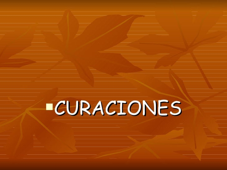 <ul><li>CURACIONES </li></ul>