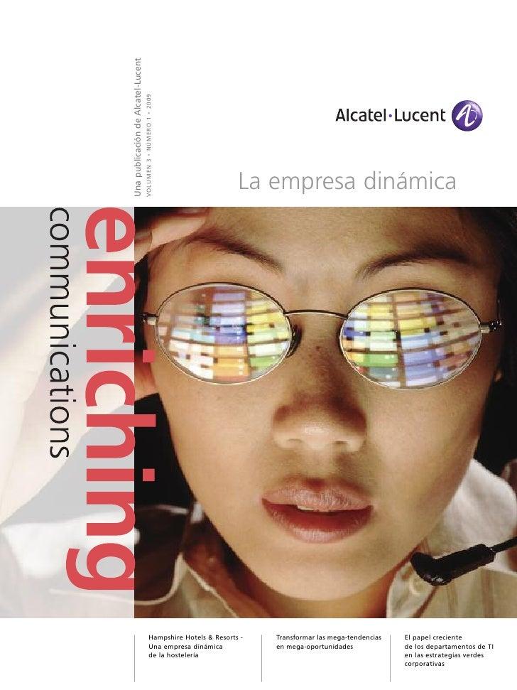 Una publicación de Alcatel-Lucent                                    VOLUMEN 3 • NÚMERO 1 • 2009                          ...