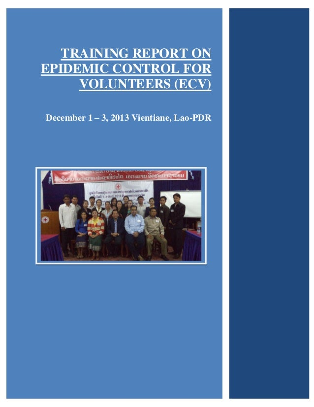 TRAINING REPORT ON EPIDEMIC CONTROL FOR VOLUNTEERS (ECV) December 1 – 3, 2013 Vientiane, Lao-PDR