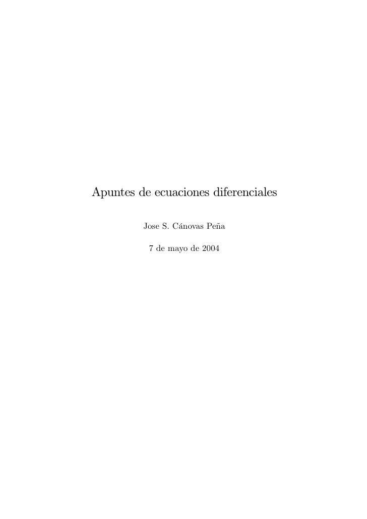 Apuntes de ecuaciones diferenciales         Jose S. Cánovas Peña          7 de mayo de 2004