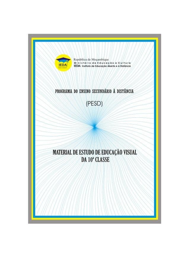 Material de Estudo de Educação Visual 10ª Classe Ficha Técnica: Elaboração • Jorge Heraclito Lemos Garfo Coordenação • Dep...