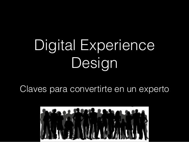 Digital Experience Design Claves para convertirte en un experto