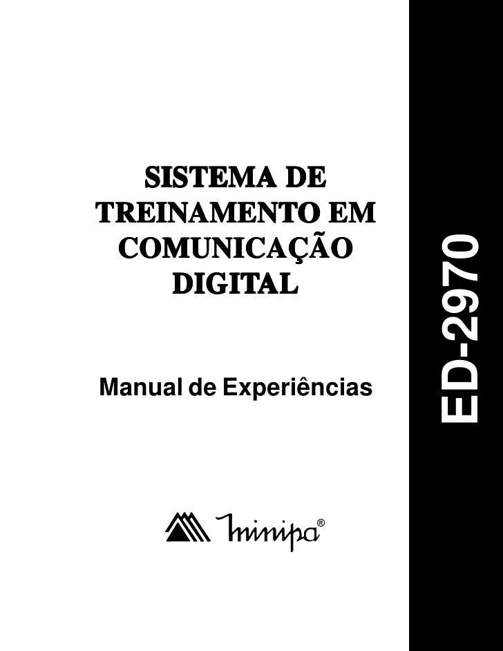 SISTEMA DETREINAMENTO EM                         ED-2970 COMUNICAÇÃO    DIGITALManual de Experiências