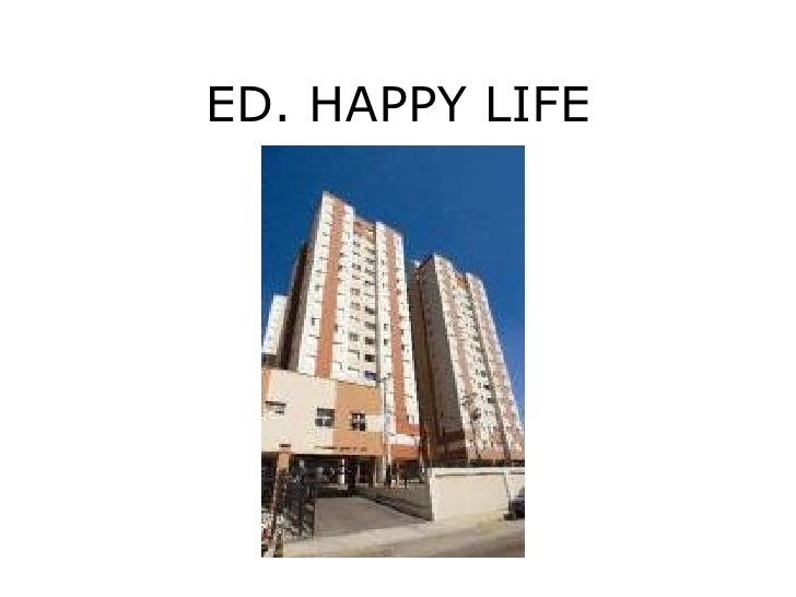 ED. HAPPY LIFE