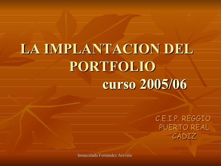 LA IMPLANTACION DEL  PORTFOLIO   curso 2005/06 C.E.I.P. REGGIO  PUERTO REAL CÁDIZ