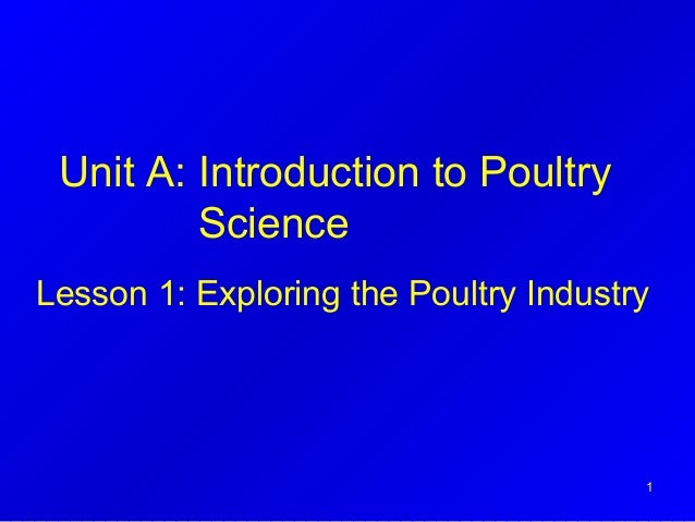 Unit A: Introduction to Poultry Science Lesson 1: Exploring the Poultry Industry 1