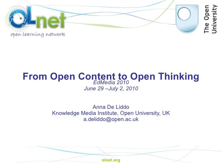 From Open Content to Open Thinking   Anna De Liddo Knowledge Media Institute, Open University, UK [email_address] EdMedia ...