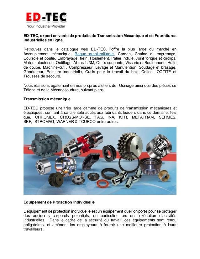 ED-TEC, expert en vente de produits de Transmission Mécanique et de Fournitures industrielles en ligne. Retrouvez dans le ...