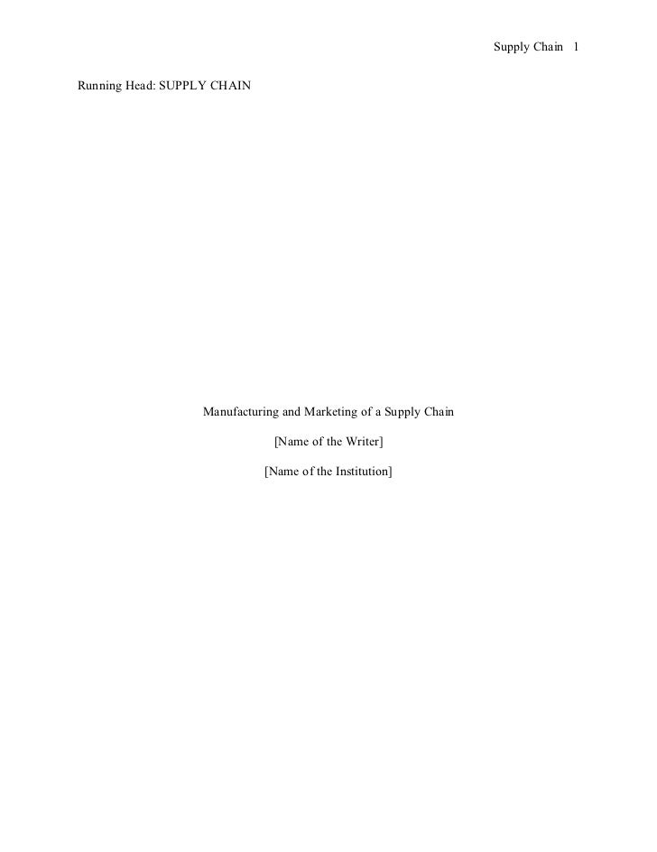 Supply Chain 1Running Head: SUPPLY CHAIN                  Manufacturing and Marketing of a Supply Chain                   ...
