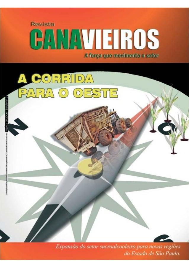 Editorial  Caros leitores  A  segunda edição da revista Canavieiros traz reportagens importantes sobre os cenários, as per...