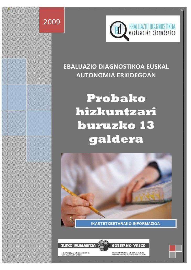2009            EBALUAZIO DIAGNOSTIKOA EUSKAL           AUTONOMIA ERKIDEGOAN              Probako           hizkuntzari   ...