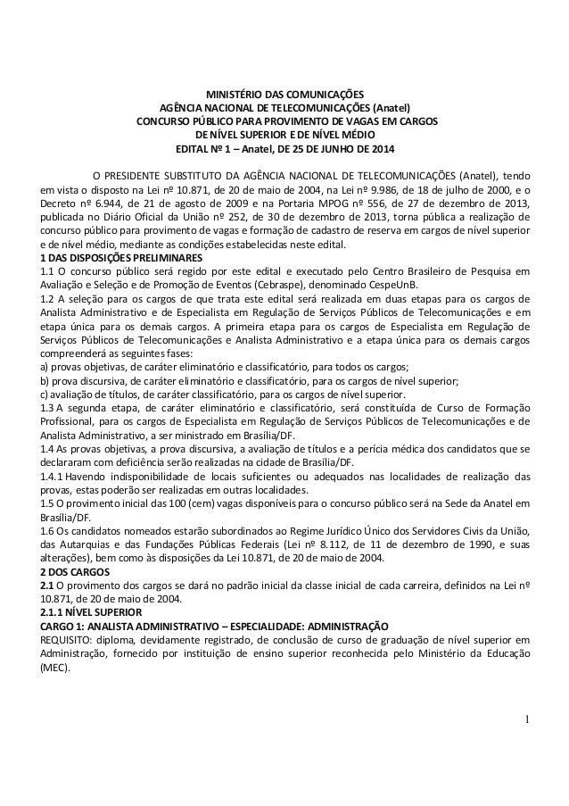 1 MINISTÉRIO DAS COMUNICAÇÕES AGÊNCIA NACIONAL DE TELECOMUNICAÇÕES (Anatel) CONCURSO PÚBLICO PARA PROVIMENTO DE VAGAS EM C...