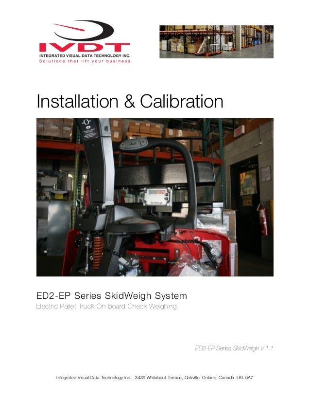 Installation & CalibrationED2-EP Series SkidWeigh SystemElectric Pallet Truck On-board Check Weighing                     ...