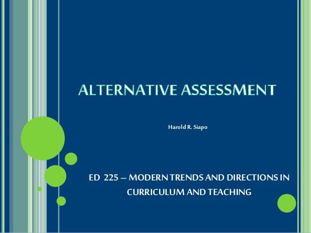 ED 225 – MODERNTRENDS AND DIRECTIONS IN CURRICULUM AND TEACHING Harold R. Siapo
