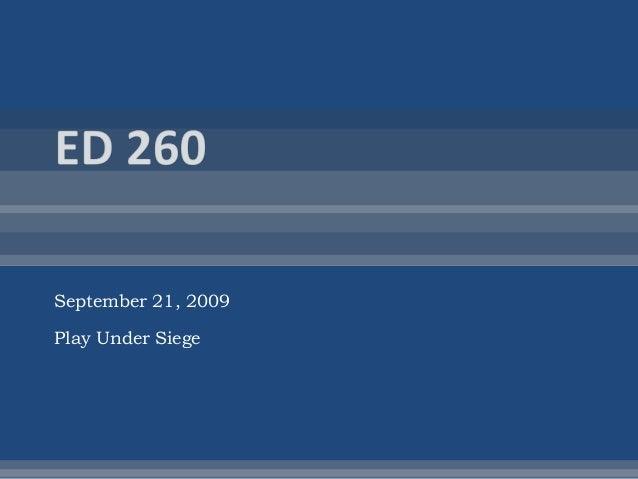 September 21, 2009 Play Under Siege