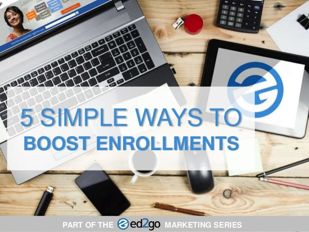 5 SIMPLE WAYS TO BOOST ENROLLMENTS PART OF THE MARKETING SERIES