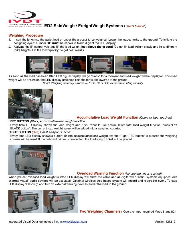 ED2 SkidWeigh / FreightWeigh Systems (User's Manual )Weighing Procedure1. Insert the forks into the pallet load or under t...
