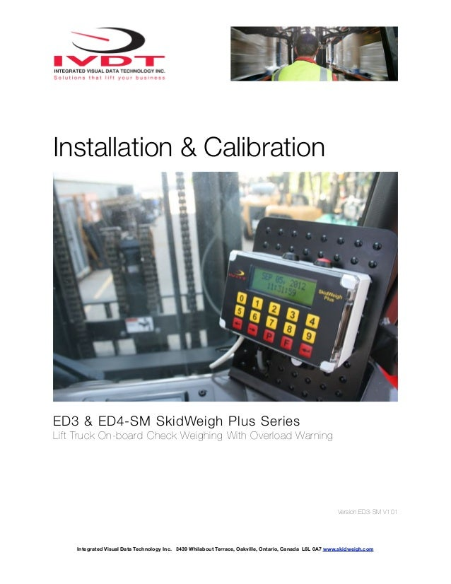 Installation & CalibrationED3 & ED4-SM SkidWeigh Plus SeriesLift Truck On-board Check Weighing With Overload Warning      ...
